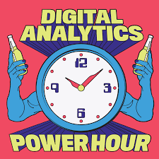 Digital Analytics Power Hour Marketing Podcast
