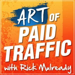 The Art of Paid Traffic Marketing Podcast