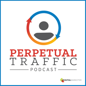 Perpetual Traffic Marketing Podcast